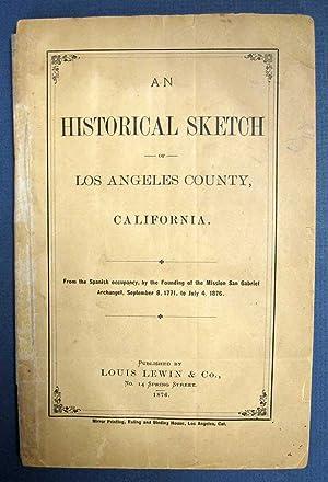 An HISTORICAL SKETCH Of LOS ANGELES COUNTY,: Warner, Juan J[ose.