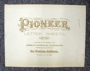 PIONEER LETTER SHEETS. A Souvenir for the Members of the American Institute of Accountants Fifty-...