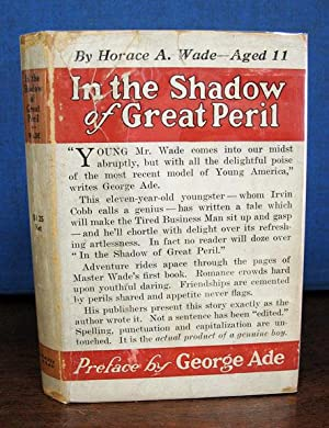 In The SHADOW Of GREAT PERIL.; Preface by George Ade