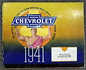 CHEVROLET 1941. We Invite You to Look Behind This Great Trade Mark. [Cover title]: Chevrolet ...