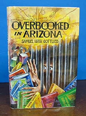 OVERBOOKED In ARIZONA. A Novella