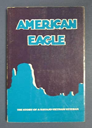 AMERICAN EAGLE. The Story of a Navajo: Lee, Larry. [pseudonym