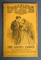 The DIME LOVER'S CASKET: A Treatise On and Guide To Friendship, Love, Courtship and Marriage. ...