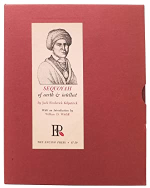 SEQUOYAH Of Earth & Intellect.; With an introduction by William D. Wittliff