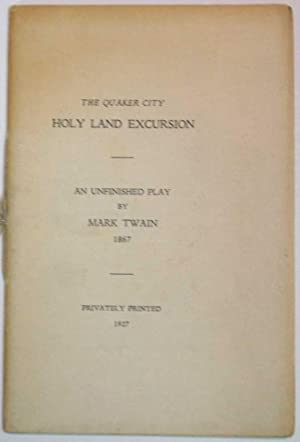 The Quaker City HOLY LAND EXCURSION. An: Twain, Mark