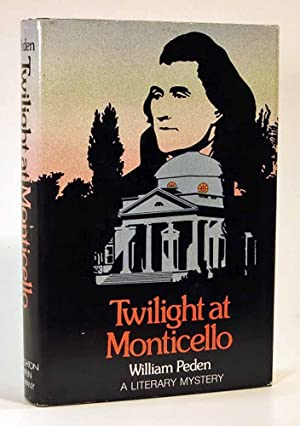 TWILIGHT At MONTICELLO. A Literary Mystery