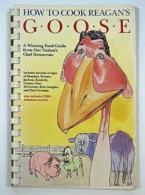 HOW TO COOK REAGAN'S GOOSE: A Winning: Wilson, Page Huidekoper