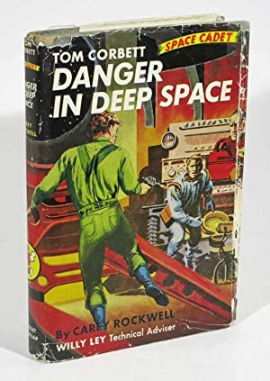 DANGER In DEEP SPACE. Tom Corbett Space Adventure #2.; Willy Ley, Technical Advisor
