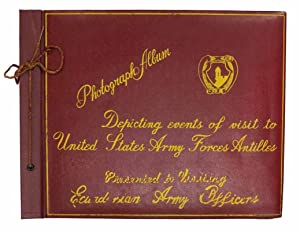 PHOTOGRAPH ALBUM DEPICTING EVENTS Of VISIT To UNITED STATES ARMY FORCES ANTILLES PRESENTED To ...