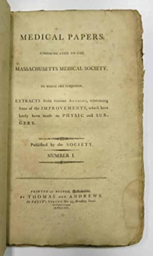 MEDICAL PAPERS Communicated to the MASSACHUSETTS MEDICAL: Holyoke, Edward Augustus;