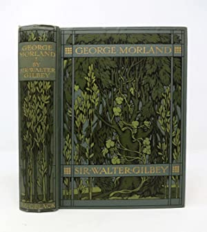 GEORGE MORLAND. His Life and Works: Morland, George]. Gilbey,
