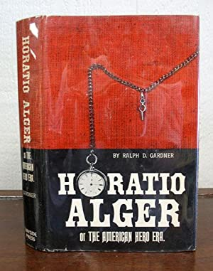 HORATIO ALGER, or The American Hero Era