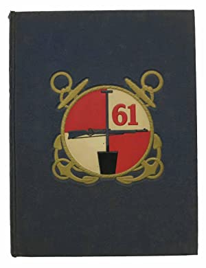 SIXTY FIRST SEA FOAM. A Log Book.; Originated & Compiled by Members of Sixty-First U. S. Naval ...