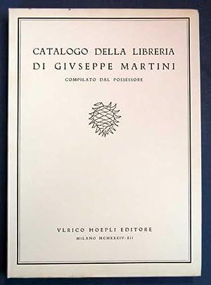 CATALOGO DELLA LIBRERIA Di GIUSEPPE MARTINI. Compilato dal Possessore da Servire come Saggio per ...