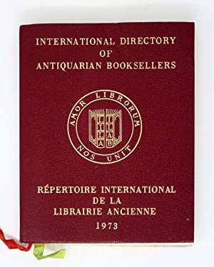 INTERNATIONAL DIRECTORY Of ANTIQUARIAN BOOKSELLERS. 1973