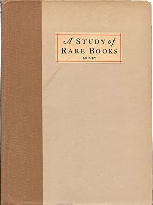 A STUDY Of RARE BOOKS.; WIth Special Reference to Colophons, Press Devices and Title Pages of Int...