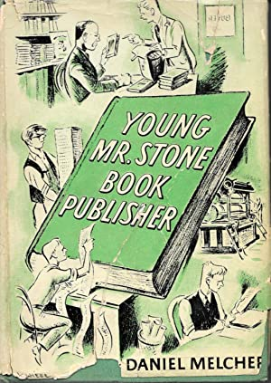 YOUNG MR. STONE BOOK PUBLISHER. A Dodd, Mead Career Book.; With a Foreword by Frederic G. Melcher...