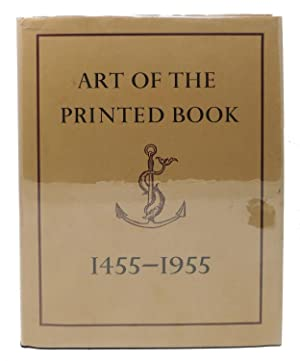 The ART Of The PRINTED BOOK 1455 - 1955. Masterpieces of Typography Through Five Centuries From t...
