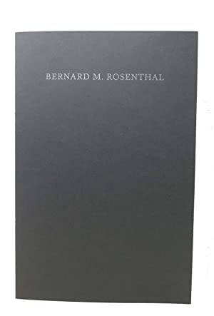 BERNARD M. ROSENTHAL. 5 May 1920 - 14 January 2017.; A Biographical and Bibliographical Account b...
