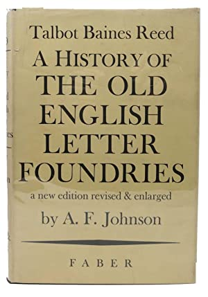 A HISTORY Of The OLD ENGLISH LETTER FOUNDRIES.; With Notes Historical and Bibliographical on the ...