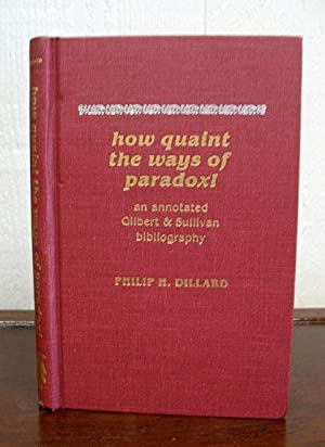 HOW QUAINT The WAYS Of PARADOX! An Annotated Gilbert & Sullivan Bibliography