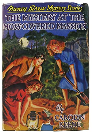 The MYSTERY At The MOSS-COVERED MANSION. The Nancy Drew Mystery Series #18