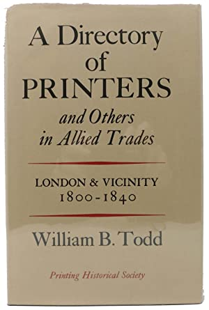 A DIRECTORY Of PRINTERS and Others in Allied Trades. London and Vicinity 1800 - 1840