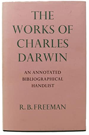 The WORKS Of CHARLES DARWIN. An Annotated Bibliographical Handlist