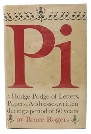 Pi. A Hodge-Podge of Letters, Paper, Addresses, Written During a Period of 60 years