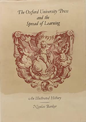 The OXFORD UNIVERSITY PRESS And The SPREAD Of LEARNING 1478 - 1978. An Illustrated History.; With...