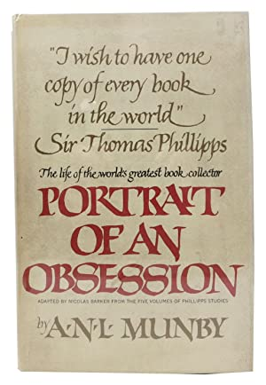 PORTRAIT Of An OBSESSION. The Life of Sir Thomas Phillipps, the World's Greatest Book Collector.;...
