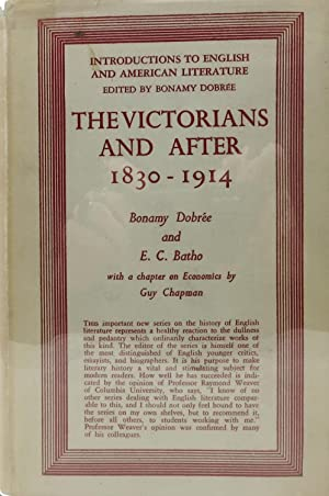 The VICTORIANS And AFTER. 1830 - 1914.; With a Chapter on Economics by Guy Chapman