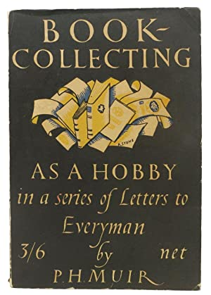 BOOK COLLECTING As a Hobby. In a Series of Letters to Everyman