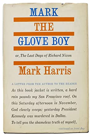 MARK The GLOVE BOY or, The Last Days of Richard Nixon