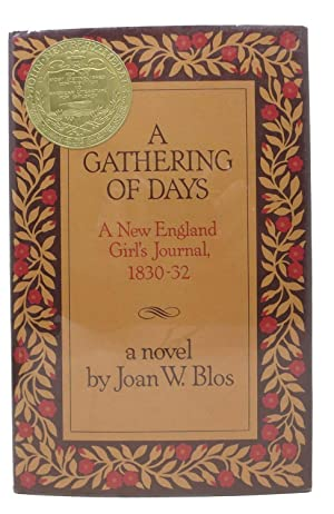 A GATHERING Of DAYS. A New England Girl's Journal, 1830 - 32
