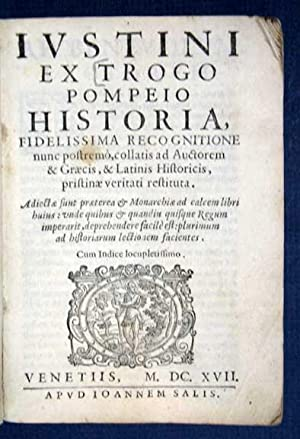 JUSTINI Ex TROGO POMPEIO HISTPRIA, Fidelissima Recognitione: Justinus, Marcus Junianus