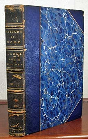 HISTORY Of ROME, And of the Roman: Duruy, Victor. Mahaffy,