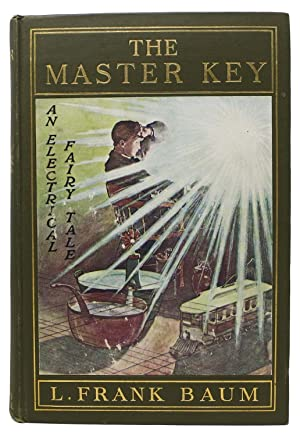 The MASTER KEY. An Electrical Fairy Tale: Baum. L. Frank
