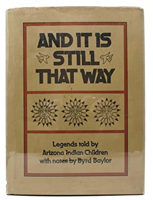AND IT IS STILL THAT WAY. Legends Told By Arizona Indian Children.; With Notes by Baylor