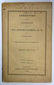 ADDRESSES At The INAUGURATION Of The HON. EDWARD EVERETT, LL. D., As PRESIDENT Of The UNIVERSITY ...