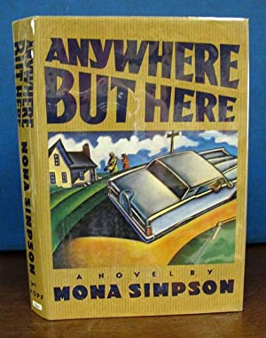 ANYWHERE BUT HERE. A Novel