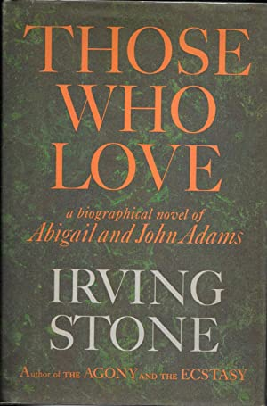 THOSE WHO LOVE. A Biographical Novel of Abigail and John Adams