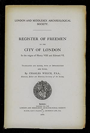 Register of Freemen of the City of: WELCH, Charles. Translated