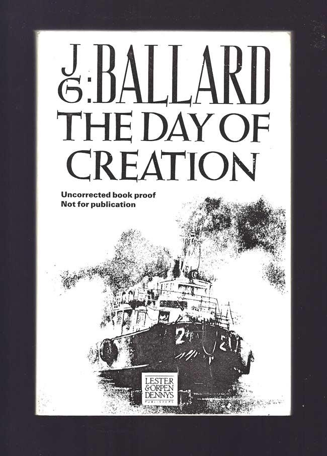 THE DAY OF CREATION Ballard, J.G. Softcover Toronto: Lester & Orpen Dennys, 1987. 1st Edition. Soft cover. Ballard, J.G. THE DAY OF CREATION. Toronto, Lester & Orpen Dennys Limited, 1987. First