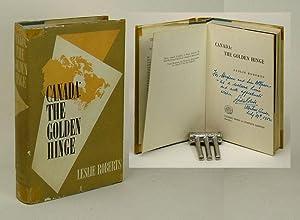 CANADA: THE GOLDEN HINGE. Signed.: Roberts, Leslie.