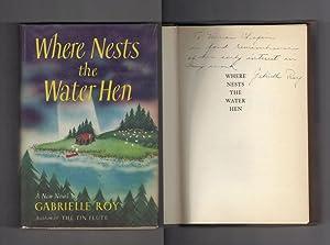 WHERE NESTS THE WATER HEN. La Petite: Roy, Gabrielle