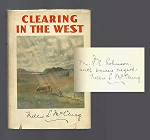 CLEARING IN THE WEST My Own Story.: McClung, Nellie L.