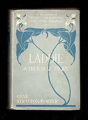 LADDIE. A True Blue Story. Illustrated by: Stratton-Porter, Gene.