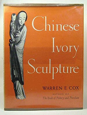 CHINESE IVORY SCULPTURE.: Cox, Warren E.