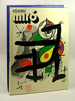 INDELIBLE MIRO: : Aquatints, Drawings, Drypoints, Etchings,: Taillandier, Yvon; Miro,